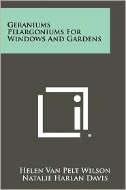 Geraniums Pelargoniums for Windows and Gardens