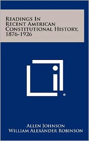 Readings In Recent American Constitutional History, 1876-1926