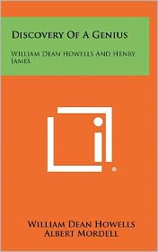 Discovery Of A Genius: William Dean Howells And Henry James