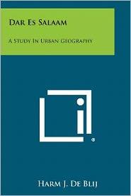 Dar Es Salaam: A Study In Urban Geography