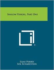 Shalom Yisroel, Part One