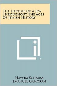The Lifetime of a Jew Throughout the Ages of Jewish History