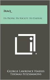 Iraq: Its People, Its Society, Its Culture