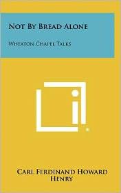 Not by Bread Alone: Wheaton Chapel Talks
