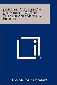 Selected Articles on Censorship of the Theater and Moving Pictures