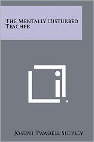 The Mentally Disturbed Teacher