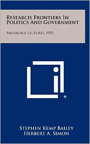 Research Frontiers In Politics And Government: Brookings Lectures, 1955