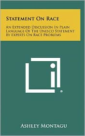 Statement On Race: An Extended Discussion In Plain Language Of The Unesco Statement By Experts On Race Problems