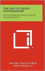 The Art Of Group Conversation: A New Breakthrough In Social Communication