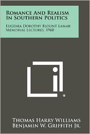 Romance and Realism in Southern Politics: Eugenia Dorothy Blount Lamar Memorial Lectures, 1960