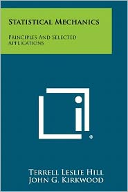 Statistical Mechanics: Principles And Selected Applications