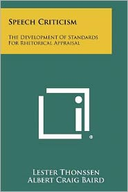 Speech Criticism: The Development Of Standards For Rhetorical Appraisal