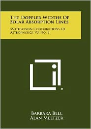 The Doppler Widths of Solar Absorption Lines: Smithsonian Contributions to Astrophysics, V3, No. 5