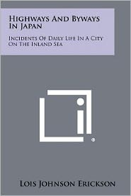 Highways And Byways In Japan: Incidents Of Daily Life In A City On The Inland Sea