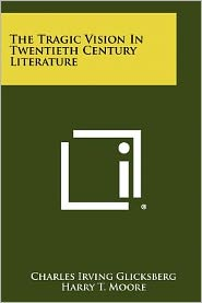 The Tragic Vision In Twentieth Century Literature