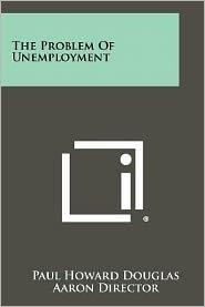 The Problem Of Unemployment