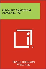 Organic Analytical Reagents, V2