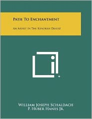 Path To Enchantment: An Artist In The Sonoran Desert