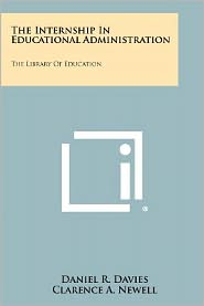 The Internship In Educational Administration: The Library Of Education