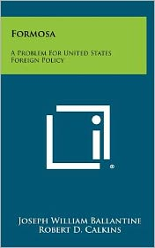 Formosa: A Problem for United States Foreign Policy