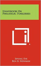 Handbook On Philatelic Forgeries