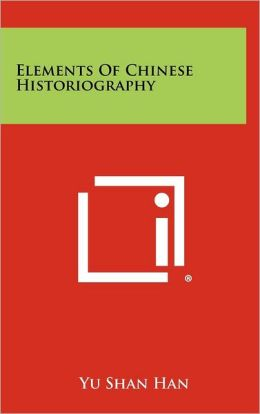 Elements of Chinese Historiography