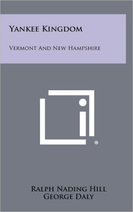 Yankee Kingdom: Vermont And New Hampshire