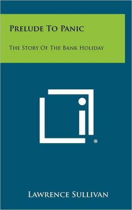 Prelude To Panic: The Story Of The Bank Holiday