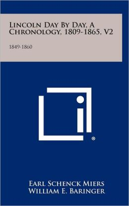Lincoln Day by Day, a Chronology, 1809-1865, V2: 1849-1860