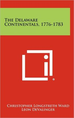 The Delaware Continentals, 1776-1783