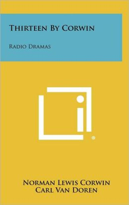 Thirteen by Corwin: Radio Dramas