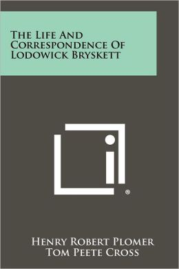 The Life And Correspondence Of Lodowick Bryskett