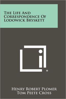 The Life and Correspondence of Lodowick Bryskett