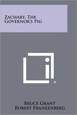 Zachary, the Governor's Pig