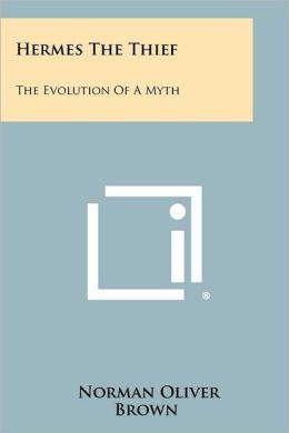 Hermes The Thief: The Evolution Of A Myth