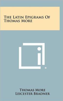 The Latin Epigrams Of Thomas More
