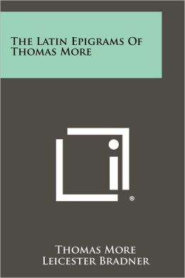 The Latin Epigrams Of Thomas More