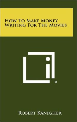 How to Make Money Writing for the Movies