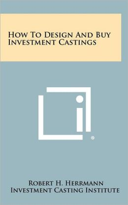 How To Design And Buy Investment Castings