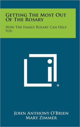 Getting the Most Out of the Rosary: How the Family Rosary Can Help You