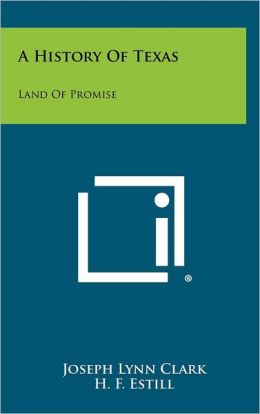 A History of Texas: Land of Promise