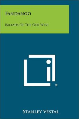Fandango: Ballads Of The Old West