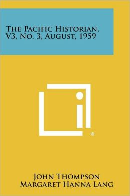 The Pacific Historian, V3, No. 3, August, 1959