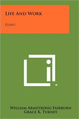 Life And Work: Essays