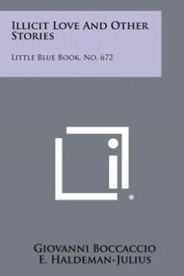 Illicit Love And Other Stories: Little Blue Book, No. 672