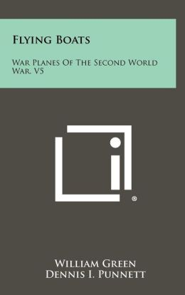Flying Boats: War Planes Of The Second World War, V5
