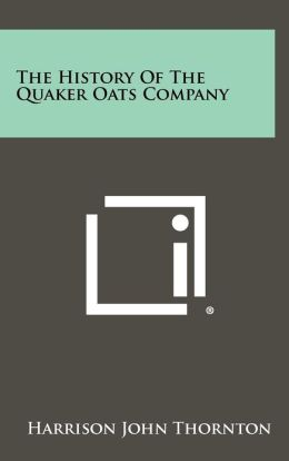 The History of the Quaker Oats Company