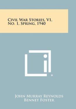 Civil War Stories, V1, No. 1, Spring, 1940