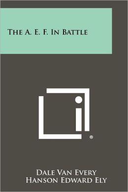 The A. E. F. In Battle