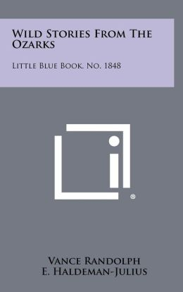 Wild Stories From The Ozarks: Little Blue Book, No. 1848